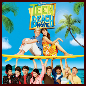 teenbeachmovie-soundtrack-032713